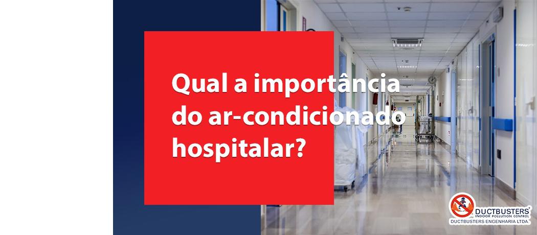 Qual a importância do ar-condicionado hospitalar?